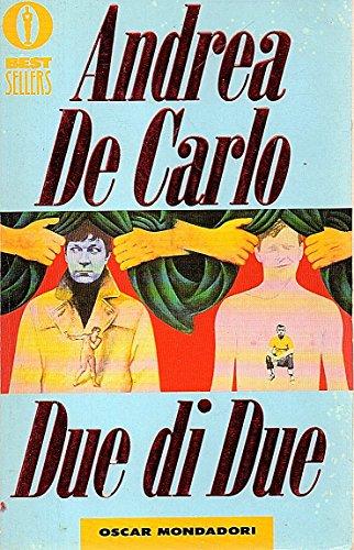 Due di due Andrea De Carlo Oscar Mondadori 1995