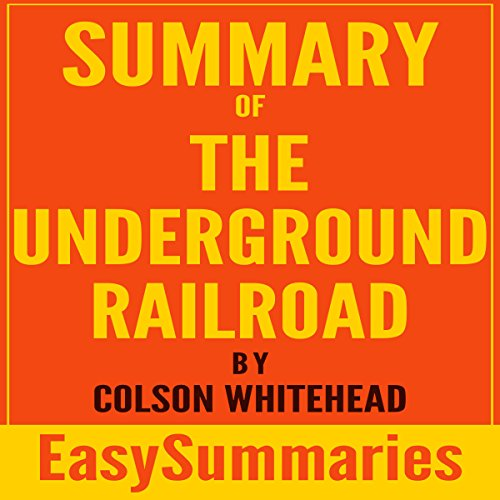 Summary of The Underground Railroad by Colson Whitehead Titelbild