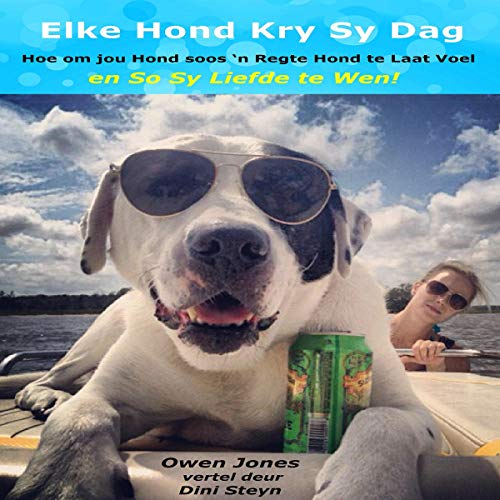 Elke Hond Kry Sy dag [Every Dog ​​gets Its Day] cover art
