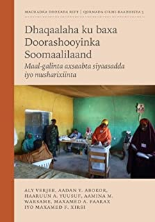Dhaqaalaha ku baxa Doorashooyinka Soomaalilaand: Maal-galinta axsaabta siyaasadda iyo musharixiinta (Research Papers) (Som...