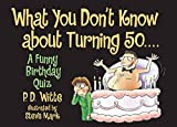 What You Don't Know About Turning 50: A Funny Birthday Quiz