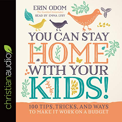 You Can Stay Home with Your Kids! audiobook cover art