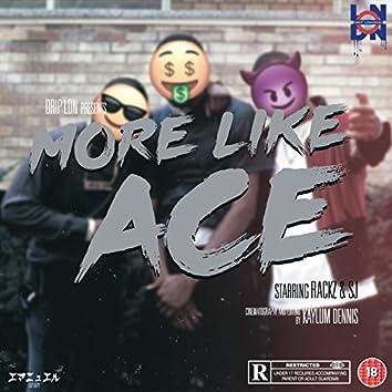 More Like Ace