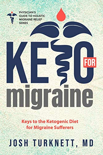 Keto for Migraine: Keys to the Ketogenic Diet for Migraine Sufferers: 1