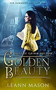 Golden Beauty (Tales of Grimm Hollow Book 2)
