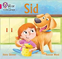 Sid: Band 01a/Pink a (Collins Big Cat Phonics for Letters and Sounds)