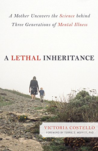 Image of A Lethal Inheritance: A Mother Uncovers the Science Behind Three Generations of Mental Illness