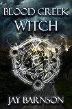 Blood Creek Witch: A paranormal fantasy (Blood Creek Saga Book 1)