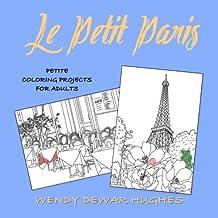 Le Petit Paris: Petite Coloring Projects for Adults by Wendy Dewar Hughes (2015-11-13)