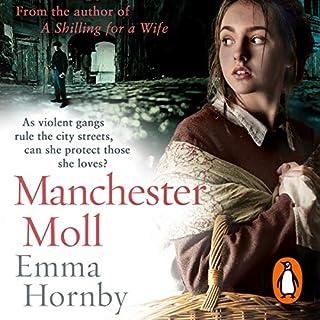 Manchester Moll                   De :                                                                                                                                 Emma Hornby                               Lu par :                                                                                                                                 Julia Franklin                      Durée : 11 h et 30 min     Pas de notations     Global 0,0