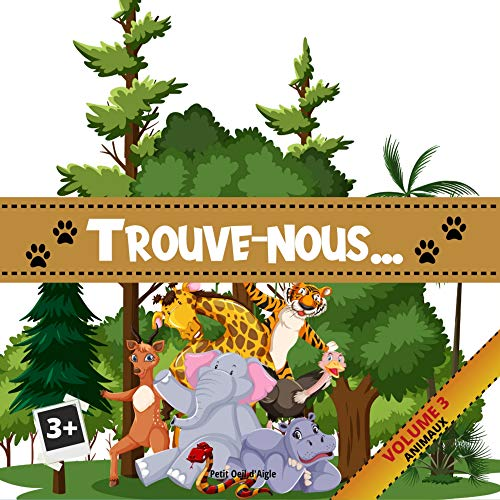 """Couverture du livre Trouve-nous VOLUME 3 ANIMAUX: Jeu Cherche et trouve pour enfants (Série """"Trouve-nous"""")"""