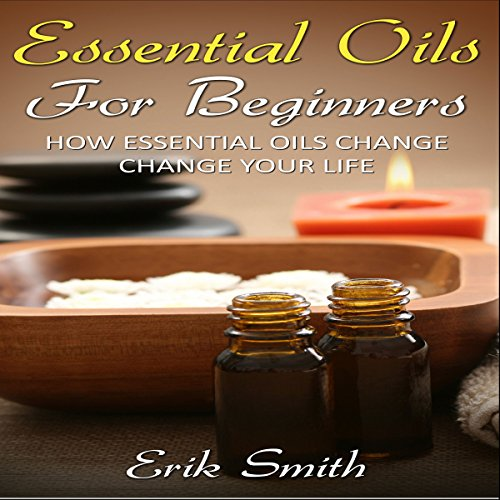 Essential Oils for Beginners: The Ultimate Guide on Essential Oils for Beginners audiobook cover art