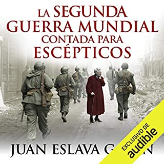La segunda guerra mundial contada para escépticos [World War II Counted for Skeptics] (Narración en Castellano) audiobook cover art