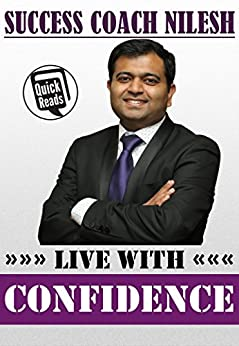 Live With Confidence by [Success Coach Nilesh]