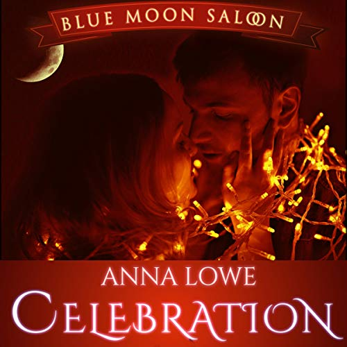 Celebration: A Blue Moon Saloon Holiday Story cover art