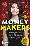 MONEYMAKERS: Deine ersten Schritte an der B�rse und was du von Tradern und CEOs lernen kannst