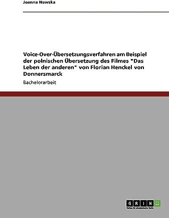Voice-Over-Übersetzungsverfahren am Beispiel der polnischen Übersetzung des Filmes Das Leben der anderen von Florian Henckel von Donnersmarck