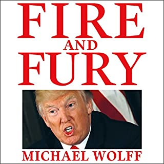 Fire and Fury                   By:                                                                                                                                 Michael Wolff                               Narrated by:                                                                                                                                 Michael Wolff,                                                                                        Holter Graham                      Length: 11 hrs and 55 mins     2,952 ratings     Overall 4.2
