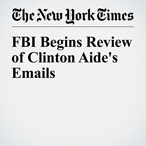 FBI Begins Review of Clinton Aide's Emails cover art