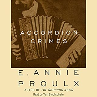 Accordion Crimes                   By:                                                                                                                                 Annie Proulx                               Narrated by:                                                                                                                                 Tom Stechschulte                      Length: 18 hrs and 30 mins     37 ratings     Overall 3.7
