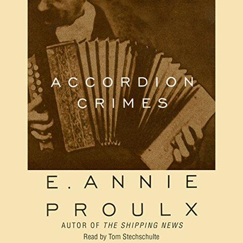 Accordion Crimes Audiobook By Annie Proulx cover art