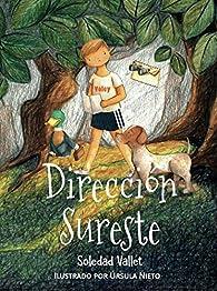 Dirección Sureste par Soledad Vallet