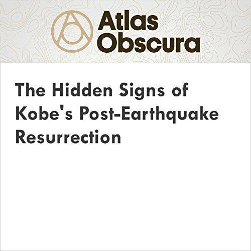 The Hidden Signs of Kobe's Post-Earthquake Resurrection audiobook cover art