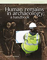 Human Remains in Archaeology: A Handbook (Cba Practical Handbook)