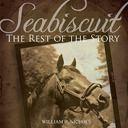Seabiscuit: The Rest of the Story audiobook cover art