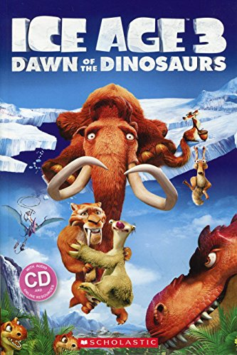 ICE AGE 3 DAWN OF THE DINOSAURS LEVEL 3 BOOK + CD (Popcorn Readers)