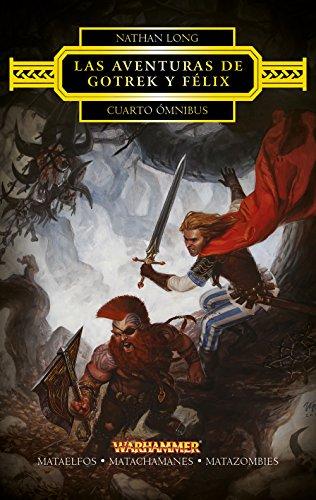Las aventuras de Gotrek y Félix Omnibus nº 04/04: Mataelfos / Matachamanes / Matazombies (Warhammer Chronicles)