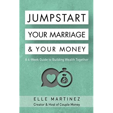 Jumpstart Your Marriage & Your Money: A 4-Week Guide to Building Wealth Together