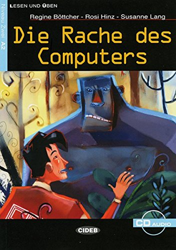 Die Rache des Computers: Deutsche Lektüre für das GER-Niveau A2. Buch + Audio-CD: Sciencefiction. Niveau 2, A2 (Lesen und üben)