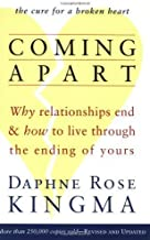 Coming Apart: Why Relationships End and How to Live Through the Ending of Yours of Kingma, Daphne Rose 2nd (second) Revised Edition on 31 July 2000