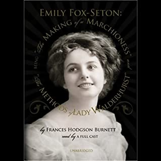 Emily Fox-Seton: The Making of a Marchioness and The Methods of Lady Walderhurst audiobook cover art