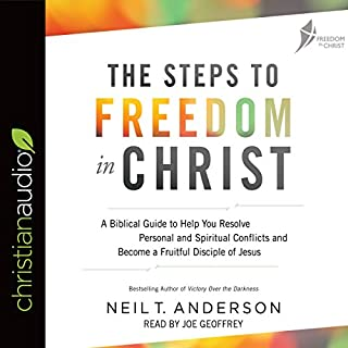 The Steps to Freedom in Christ     A Biblical Guide to Help You Resolve Personal and Spiritual Conflicts and Become a Fruitful Disciple of Jesus              By:                                                                                                                                 Neil T. Anderson                               Narrated by:                                                                                                                                 Joe Geoffrey                      Length: 2 hrs and 8 mins     15 ratings     Overall 4.5