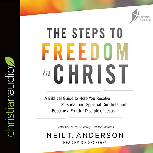 The Steps to Freedom in Christ audiobook cover art