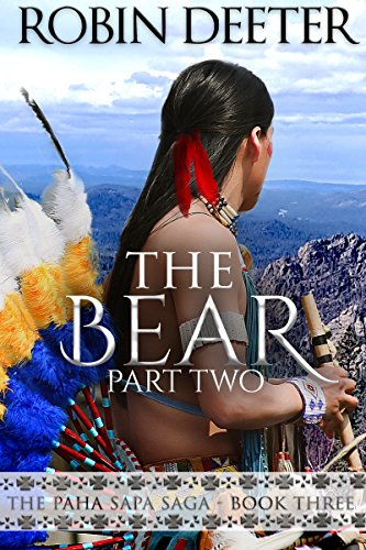 The Bear: The Paha Sapa Saga Book Three, Part Two (Sensual Native American Romance)