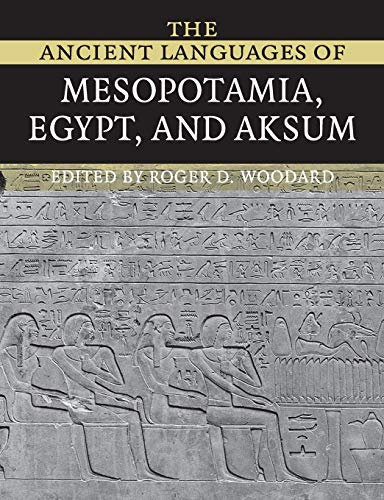 Compare Textbook Prices for The Ancient Languages of Mesopotamia, Egypt and Aksum  ISBN 9780521684972 by Woodard, Roger D.