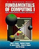 Fundamentals of Computing I: Lab Manual: C++ Edition: Logic, Problem-solving, Programs and Computers (Lab Manual) (Vol 1)