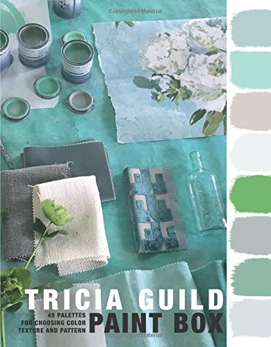 Paint Box: 45 Palettes for Choosing Color, Texture and Pattern