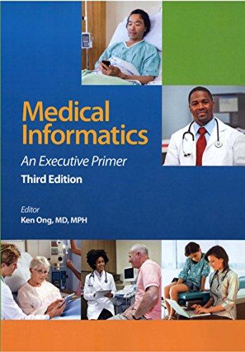 Medical Informatics: An Executive Primer, Third Edition (HIMSS Book)