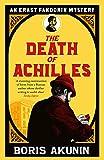 The Death of Achilles: Erast Fandorin 4 (Erast Fandorin Mysteries) - Boris Akunin