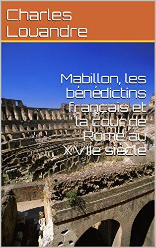 Mabillon, les bénédictins français et la cour de Rome au XVIIe siècle