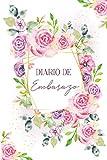 Diario de Embarazo: Agenda embarazo - Para registrar los 9 meses más especiales de tu vida - Diario de mi embarazo