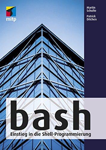 bash: Einstieg in die Shell-Programmierung (mitp Professional)