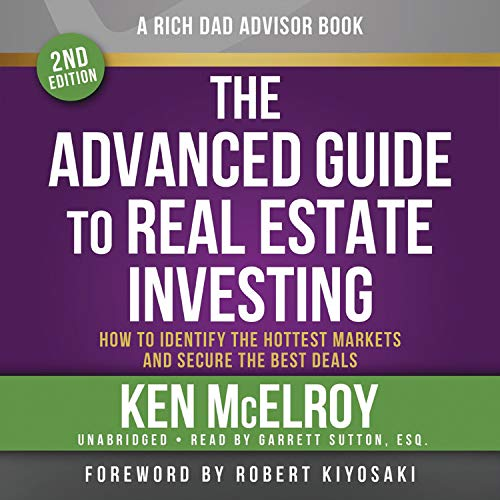 Rich Dad Advisors: The Advanced Guide to Real Estate Investing, 2nd Edition cover art