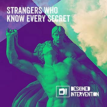 Strangers Who Know Every Secret