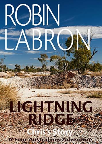 Lightning Ridge: Chris's Story (A Four Australians Adventure) (English Edition)