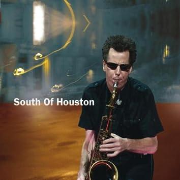 South of Houston